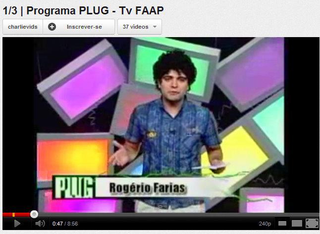 Rogério Farias, Programa TV FAAP , PLUG