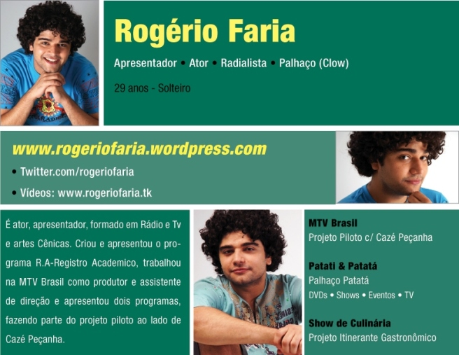 Rogério Faria , Ator, Apresentador e Palhaço.